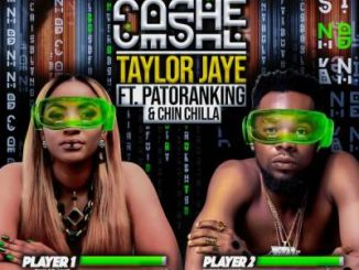 Taylor Jaye, Cashe, Chin Chilla, Patoranking, mp3, download, datafilehost, toxicwap, fakaza, Afro House, Afro House 2019, Afro House Mix, Afro House Music, Afro Tech, House Music