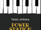 Teno Afrika, Power Station, mp3, download, datafilehost, toxicwap, fakaza, House Music, Amapiano, Amapiano 2019, Amapiano Mix, Amapiano Music, House Music