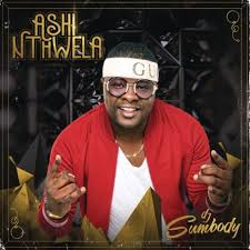 Dj Sumbody, Ashi Nthwela, download ,zip, zippyshare, fakaza, EP, datafilehost, album, Afro House, Afro House 2019, Afro House Mix, Afro House Music, Afro Tech, House Music, Dance, Kwaito