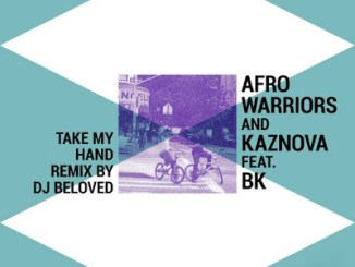 Afro Warriors %E2%80%93 Take My Hand DJ Beloved Remix zamusic - Afro Warriors – Take My Hand (DJ Beloved Remix)
