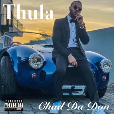 Chad Da Don %E2%80%93 Thula zamusic - Chad Da Don – Thula