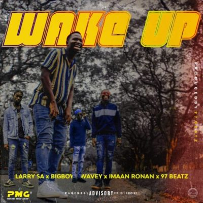 Larry SA %E2%80%93 Wake Up Ft. Bigboy Wavey Imaan Ronan 97Beatz zamusic - Larry SA – Wake Up Ft. Bigboy Wavey, Imaan Ronan & 97Beatz