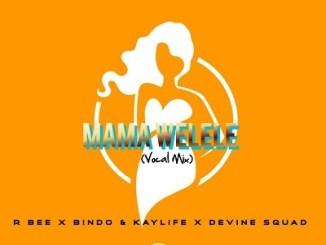 R bee Bindo KayLife %E2%80%93 Mama Yelele Vocal Mix Ft. Devine SquaD zamusic - R-bee & Bindo & KayLife – Mama Yelele (Vocal Mix) Ft. Devine SquaD