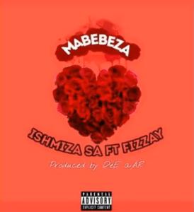Ishmiza SA %E2%80%93 Mabebeza Ft. Fizzay mp3 download zamusic - Ishmiza SA – Mabebeza Ft. Fizzay