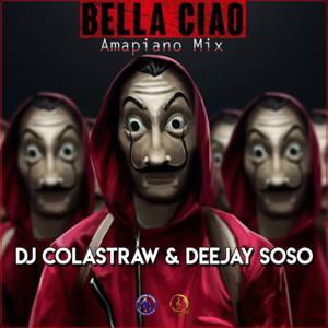 DOWNLOAD DJ Colastraw & Deejay Soso – Bella Ciao (Money